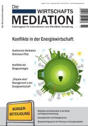 Innovative Neuerscheinung auf dem Fachzeitschriftenmarkt: Die Wirtschaftsmediation – Fachmagazin für Unternehmen und öffentliche Verwaltung